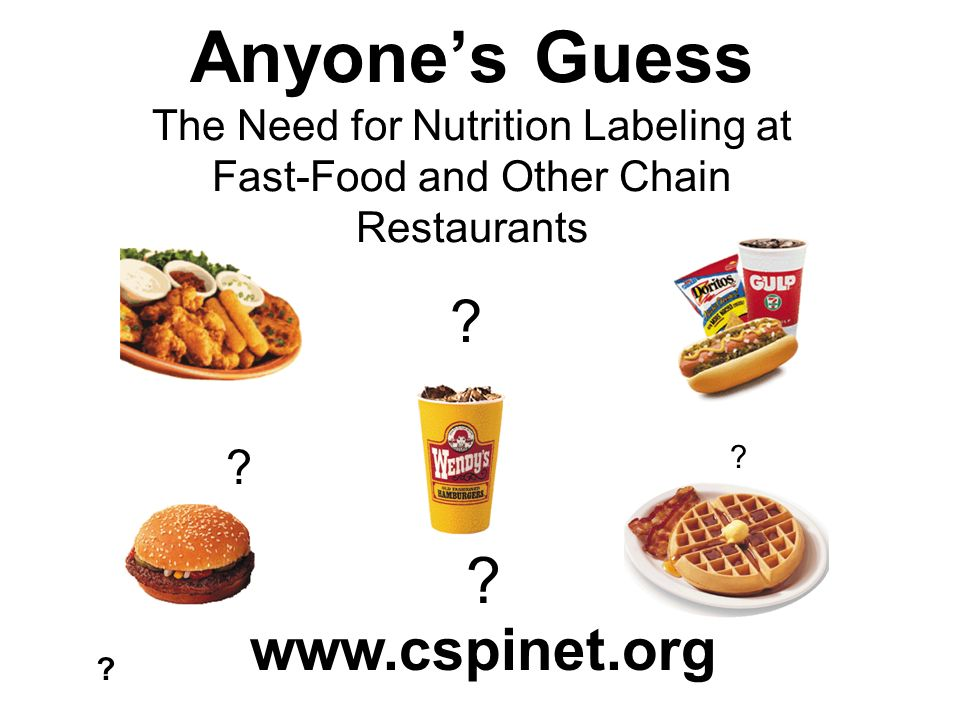 Anyones Guess The Need for Nutrition Labeling at Fast-Food and Other Chain Restaurants .