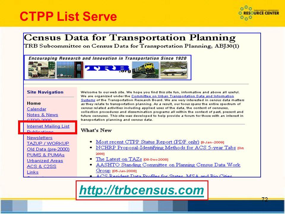 72 http://trbcensus.com CTPP List Serve