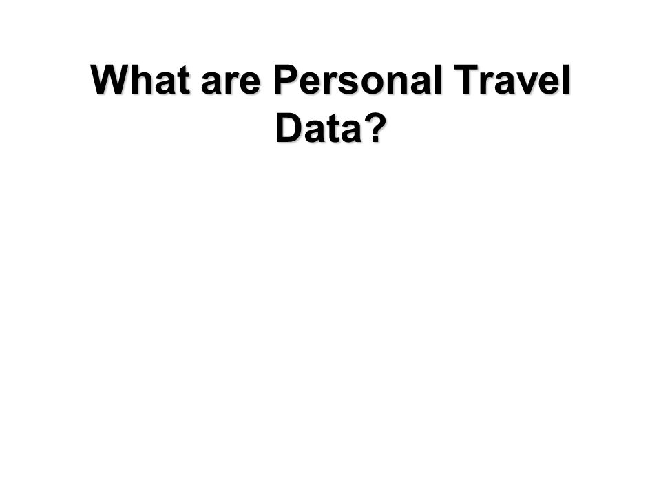 What are Personal Travel Data?