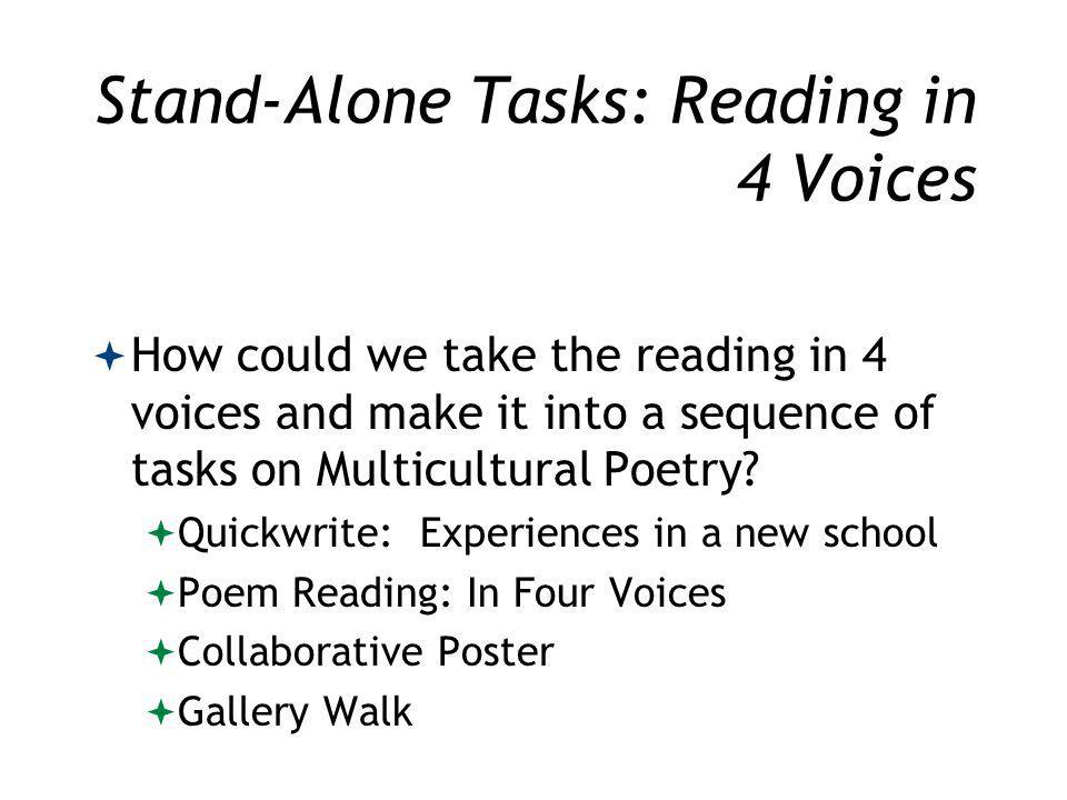 Stand-Alone Tasks: Reading in 4 Voices How could we take the reading in 4 voices and make it into a sequence of tasks on Multicultural Poetry.