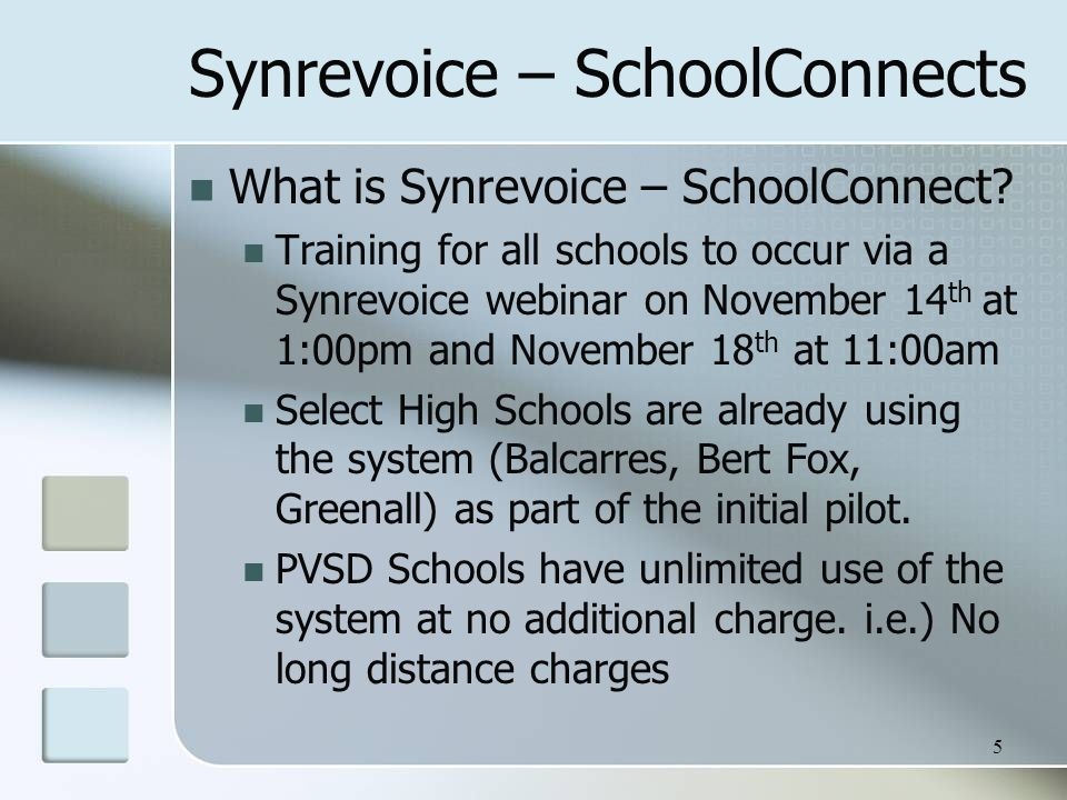 Synrevoice – SchoolConnects What is Synrevoice – SchoolConnect? Training for all schools to occur via a Synrevoice webinar on November 14 th at 1:00pm