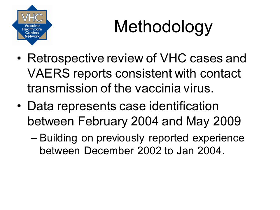 Contact Vaccinia: Case Definition Suspect case: –Develops one or more lesions that progress through papule, vesicle, pustule stages –H/o close contact with someone who received vaccine < 3 wks prior to exposure –Lesions appear 3-9 days after exposure Probable case: –Meet case definition for suspect case –Other etiologies (bacterial/virus infection) excluded Laboratory confirmed case: –Meet case definition for suspect/probable case –Positive vaccinia on PCR, DFA or culture