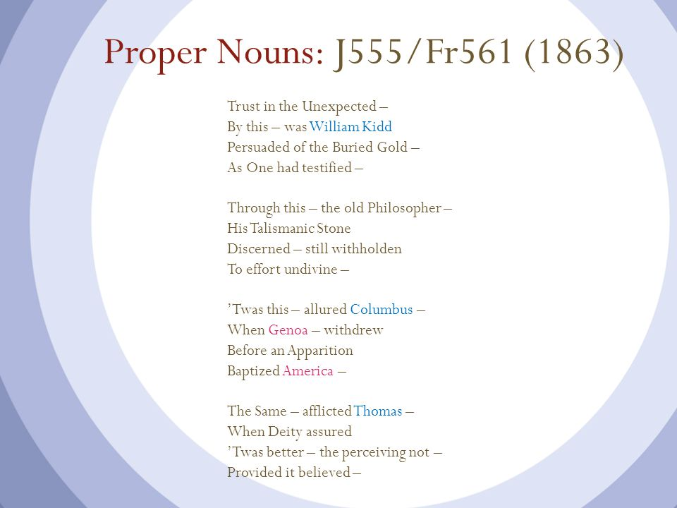 Proper Nouns: J555/Fr561 (1863) Trust in the Unexpected – By this – was William Kidd Persuaded of the Buried Gold – As One had testified – Through thi
