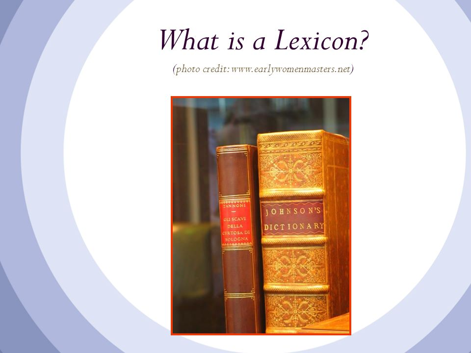 What is a Lexicon? (photo credit: www.earlywomenmasters.net)