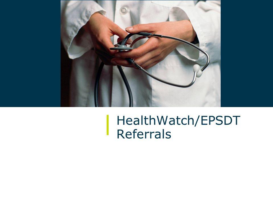 24/ October 2009 HealthWatch/EPSDT Referrals