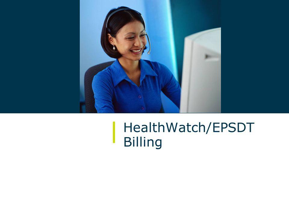 27/ October 2009 HealthWatch/EPSDT Billing