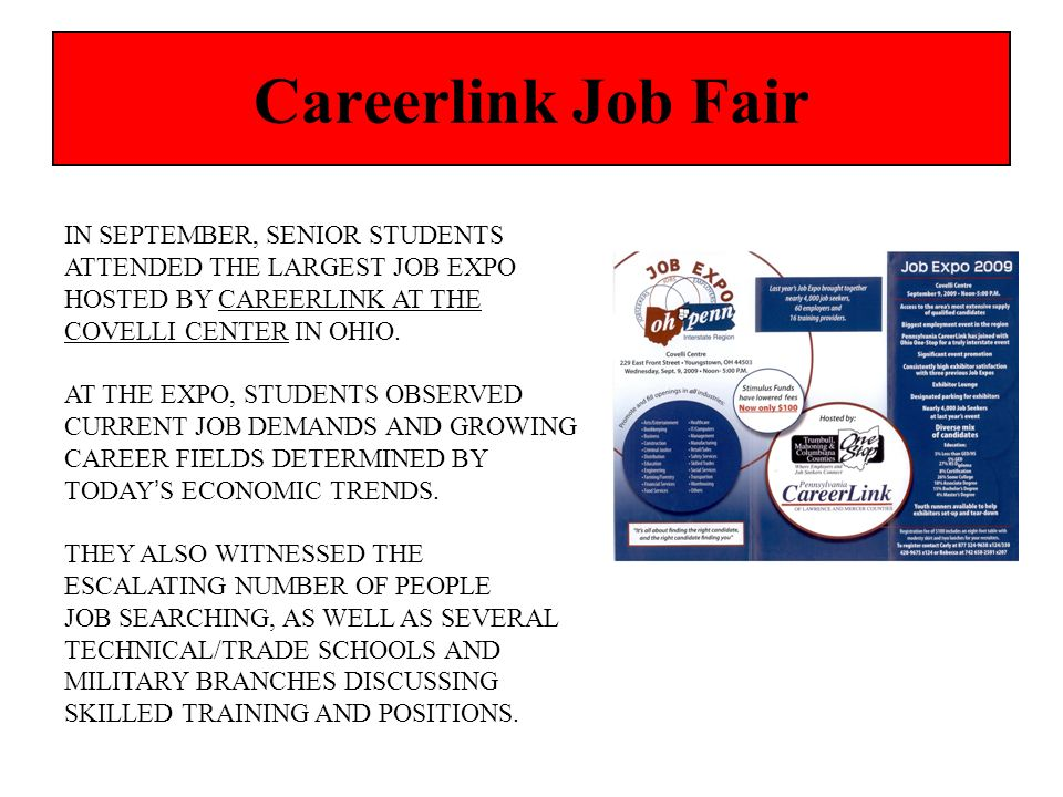 Careerlink Job Fair IN SEPTEMBER, SENIOR STUDENTS ATTENDED THE LARGEST JOB EXPO HOSTED BY CAREERLINK AT THE COVELLI CENTER IN OHIO. AT THE EXPO, STUDE
