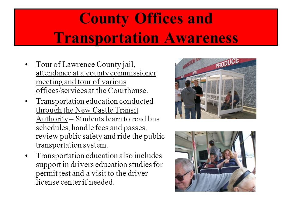 County Offices and Transportation Awareness Tour of Lawrence County jail, attendance at a county commissioner meeting and tour of various offices/serv