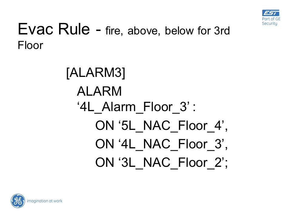 Evac Rule - fire, above, below for 3rd Floor [ALARM3] ALARM 4L_Alarm_Floor_3 : ON 5L_NAC_Floor_4, ON 4L_NAC_Floor_3, ON 3L_NAC_Floor_2;