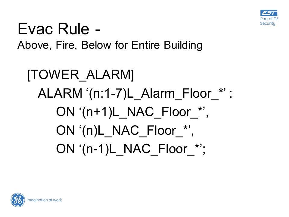 Evac Rule - Above, Fire, Below for Entire Building [TOWER_ALARM] ALARM (n:1-7)L_Alarm_Floor_* : ON (n+1)L_NAC_Floor_*, ON (n)L_NAC_Floor_*, ON (n-1)L_
