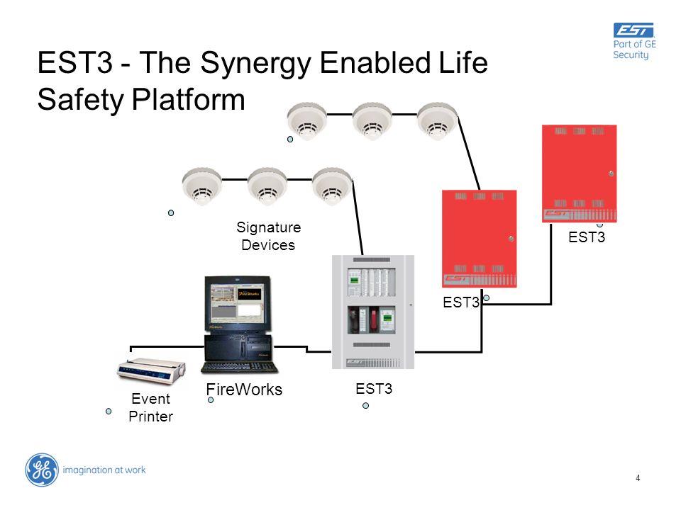 4 Event Printer Signature Devices EST3 FireWorks EST3 EST3 - The Synergy Enabled Life Safety Platform