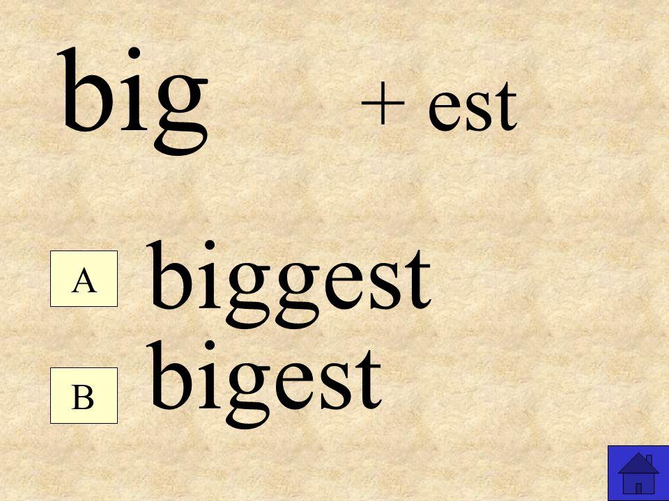 spell + ed spellled spelled B A