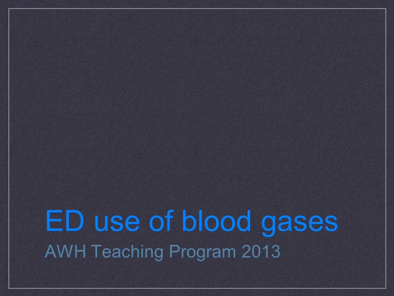 ED use of blood gases AWH Teaching Program 2013