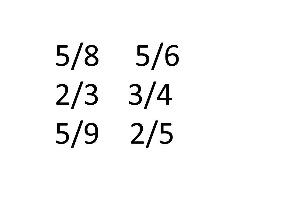 5/8 5/6 2/33/4 5/9 2/5