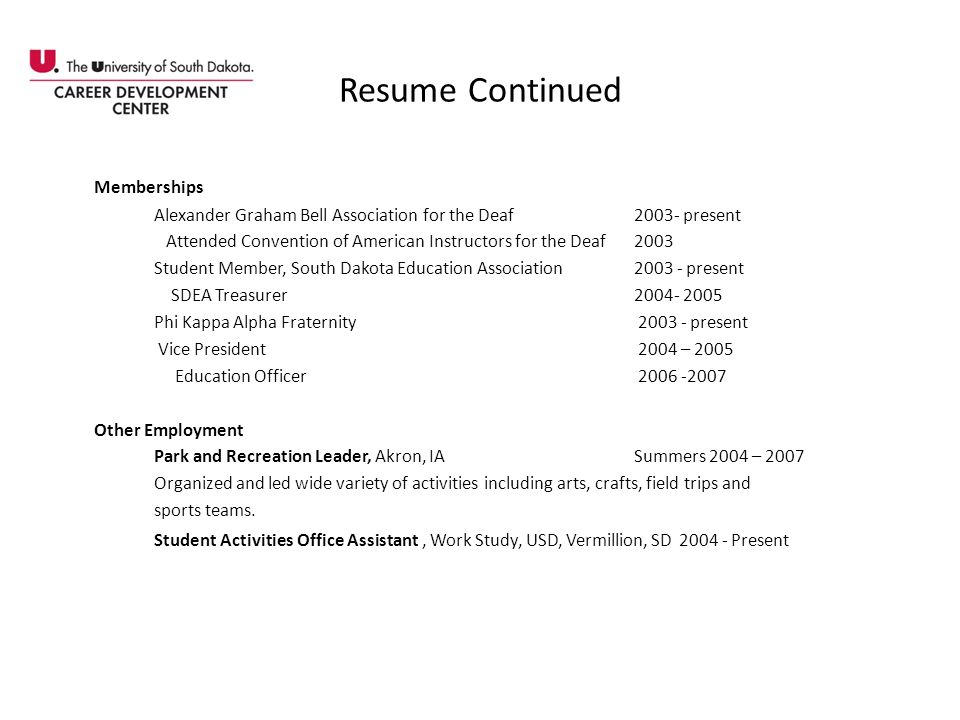 Resume Continued Memberships Alexander Graham Bell Association for the Deaf 2003- present Attended Convention of American Instructors for the Deaf 200
