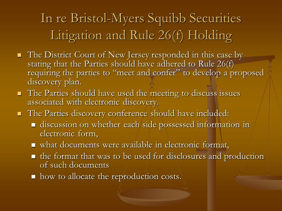 In re Bristol-Myers Squibb Securities Litigation and Rule 26(f) Holding The District Court of New Jersey responded in this case by stating that the Parties should have adhered to Rule 26(f) requiring the parties to meet and confer to develop a proposed discovery plan.