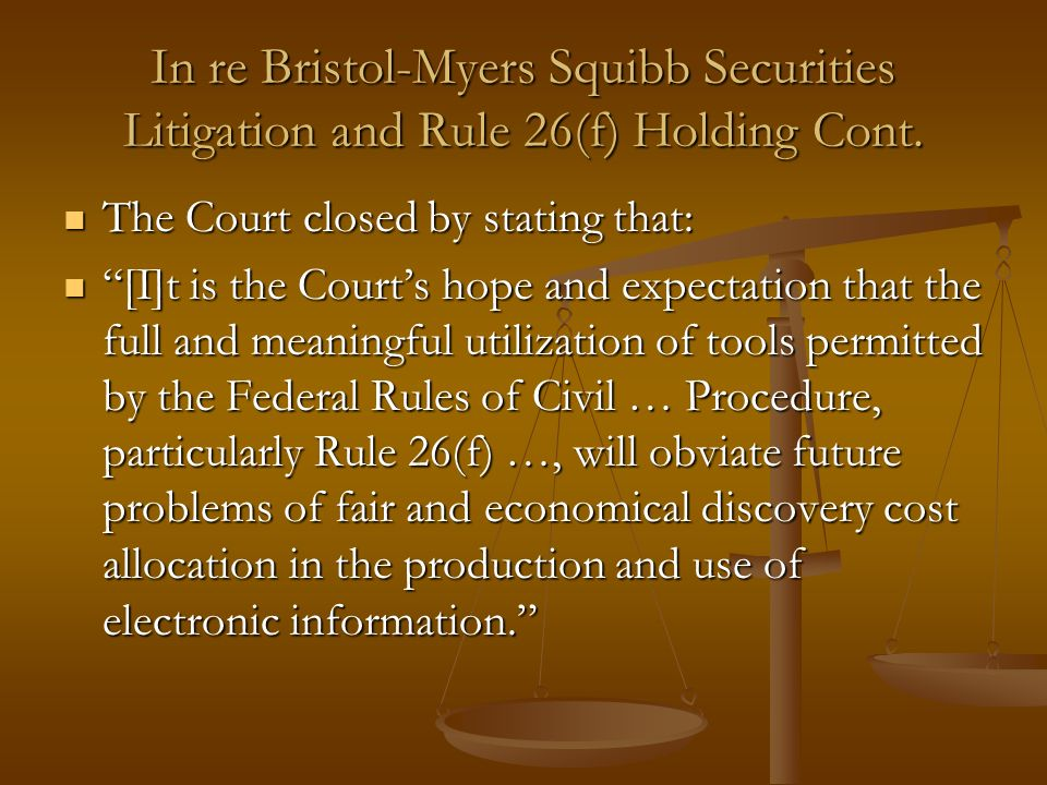 In re Bristol-Myers Squibb Securities Litigation and Rule 26(f) Holding Cont.