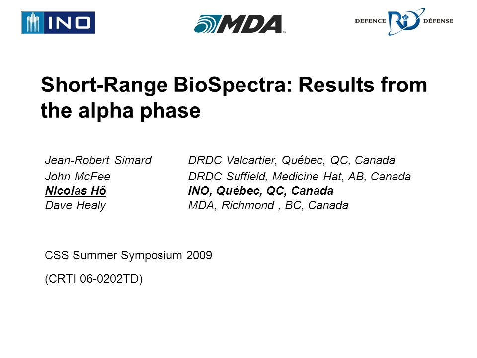Short-Range BioSpectra: Results from the alpha phase CSS Summer Symposium 2009 (CRTI 06-0202TD) Jean-Robert SimardDRDC Valcartier, Québec, QC, Canada