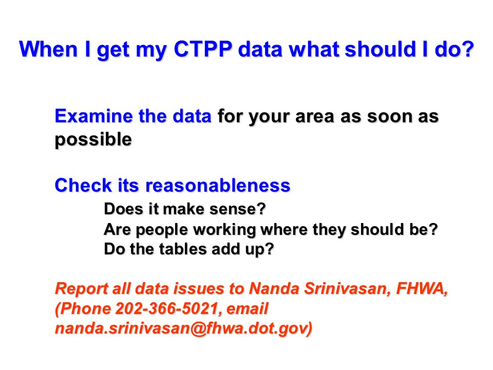 When I get my CTPP data what should I do.