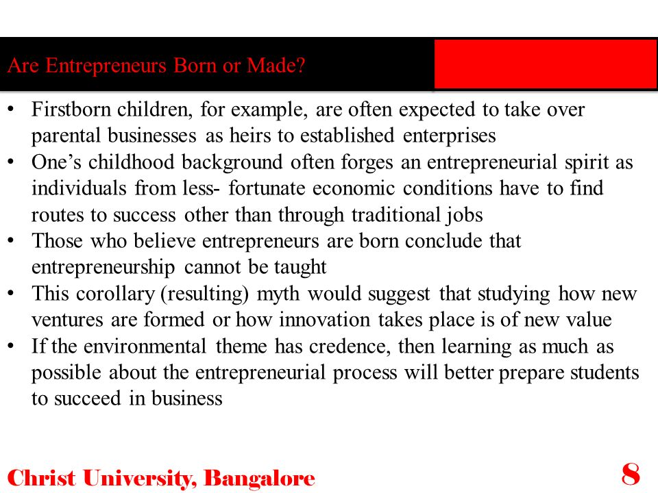 Christ University, Bangalore 8 Firstborn children, for example, are often expected to take over parental businesses as heirs to established enterprise