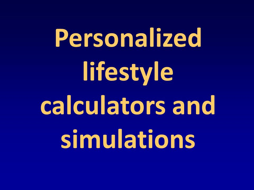 Personalized lifestyle calculators and simulations