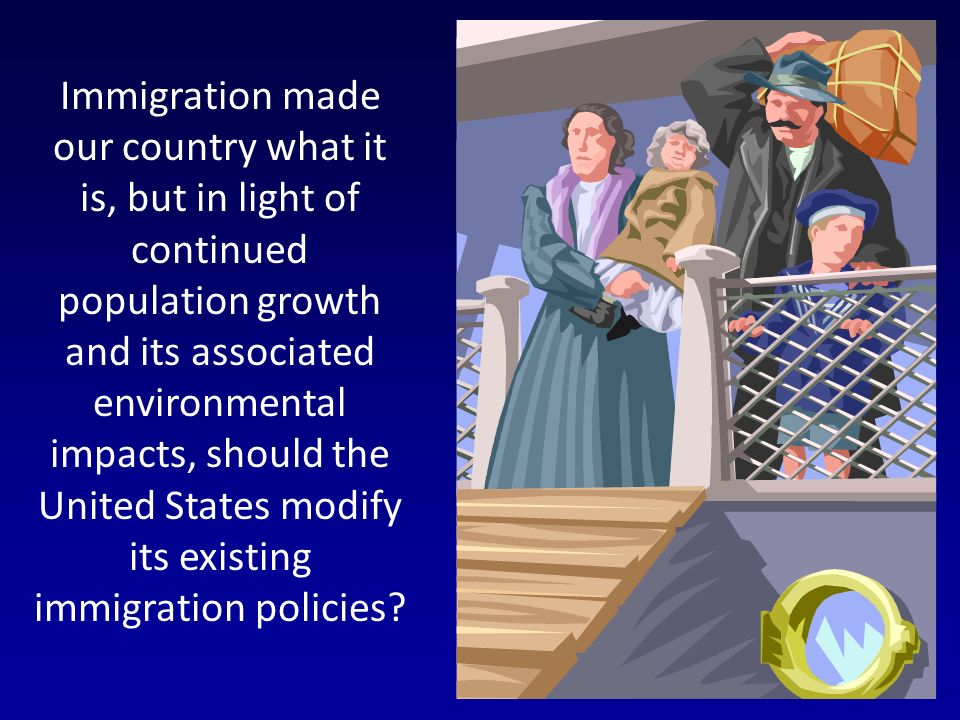 Immigration made our country what it is, but in light of continued population growth and its associated environmental impacts, should the United State
