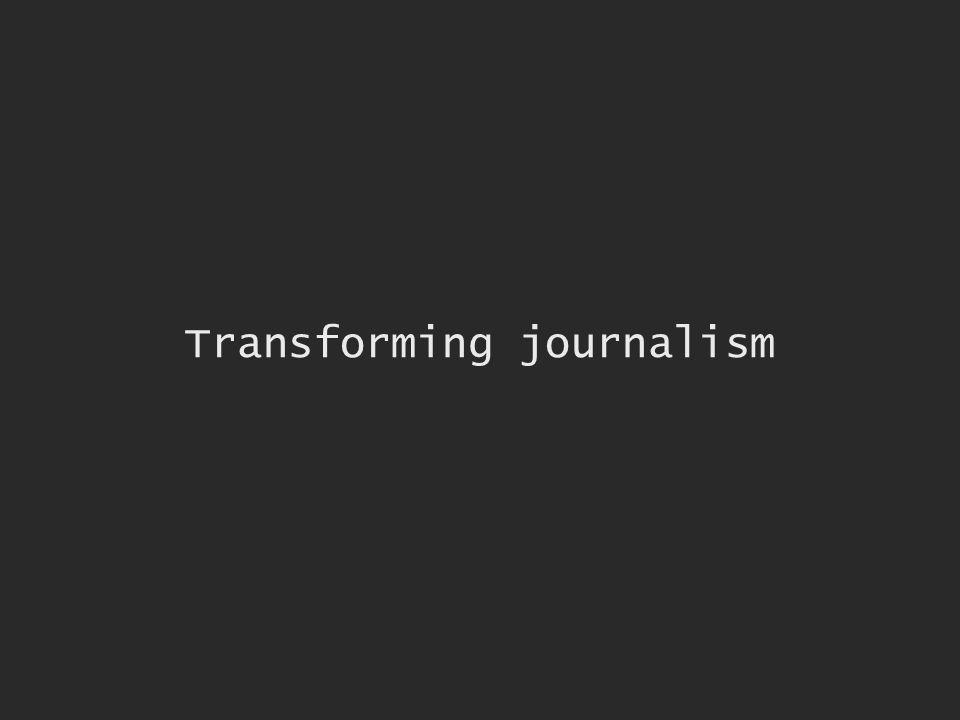 Transforming journalism