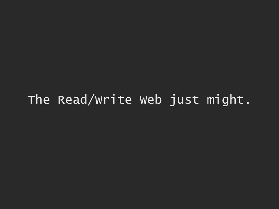 The Read/Write Web just might.