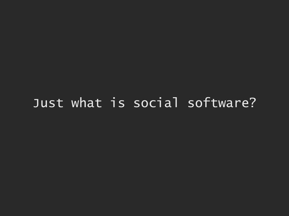 Just what is social software