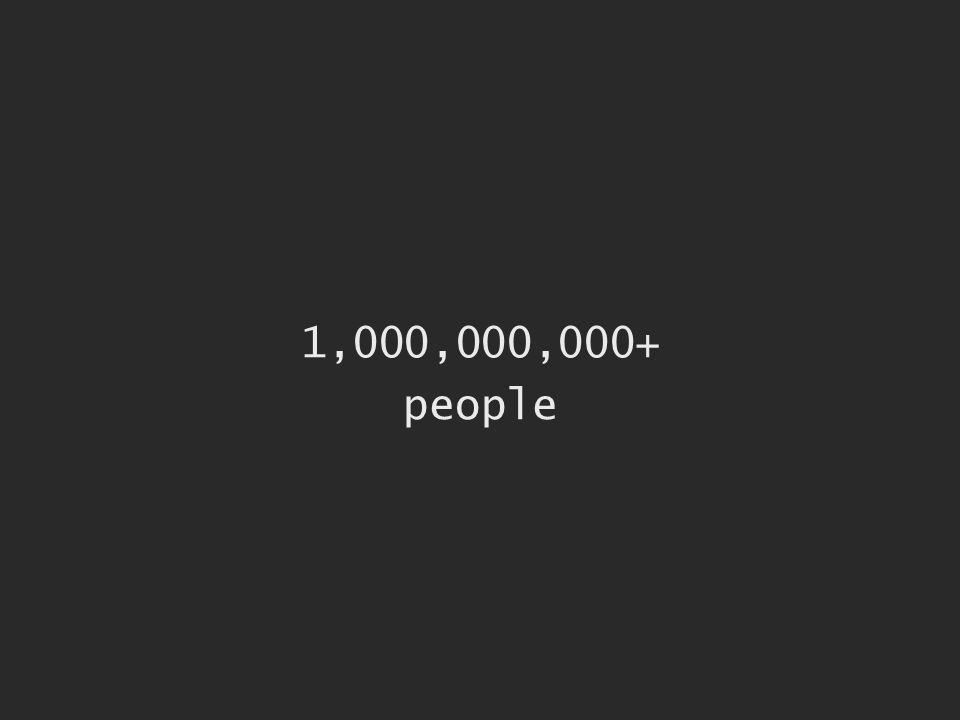 1,000,000,000+ people