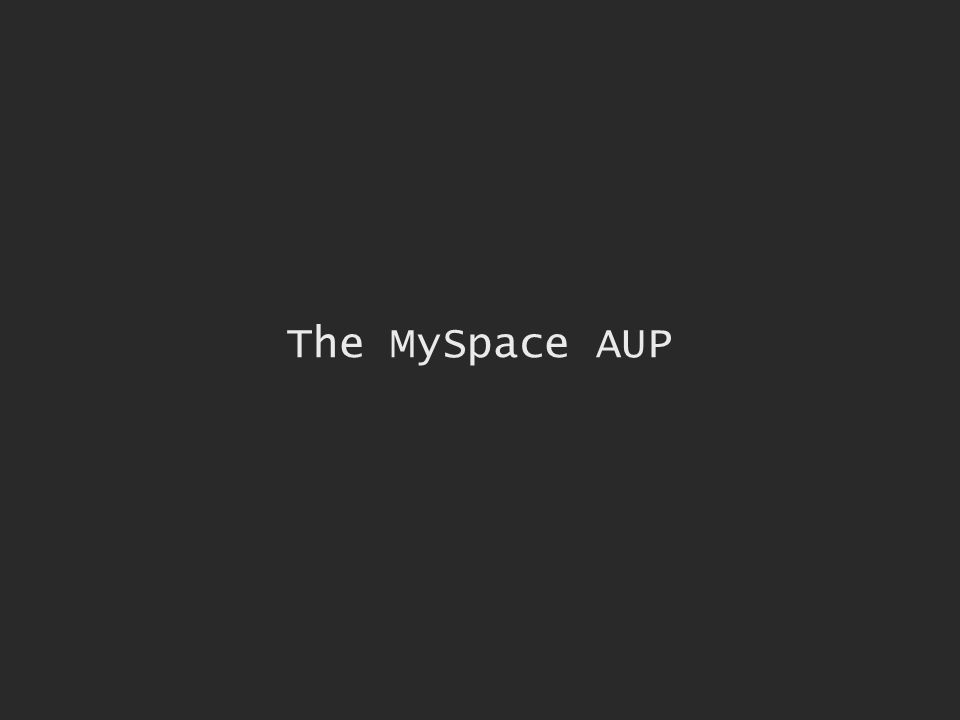 The MySpace AUP