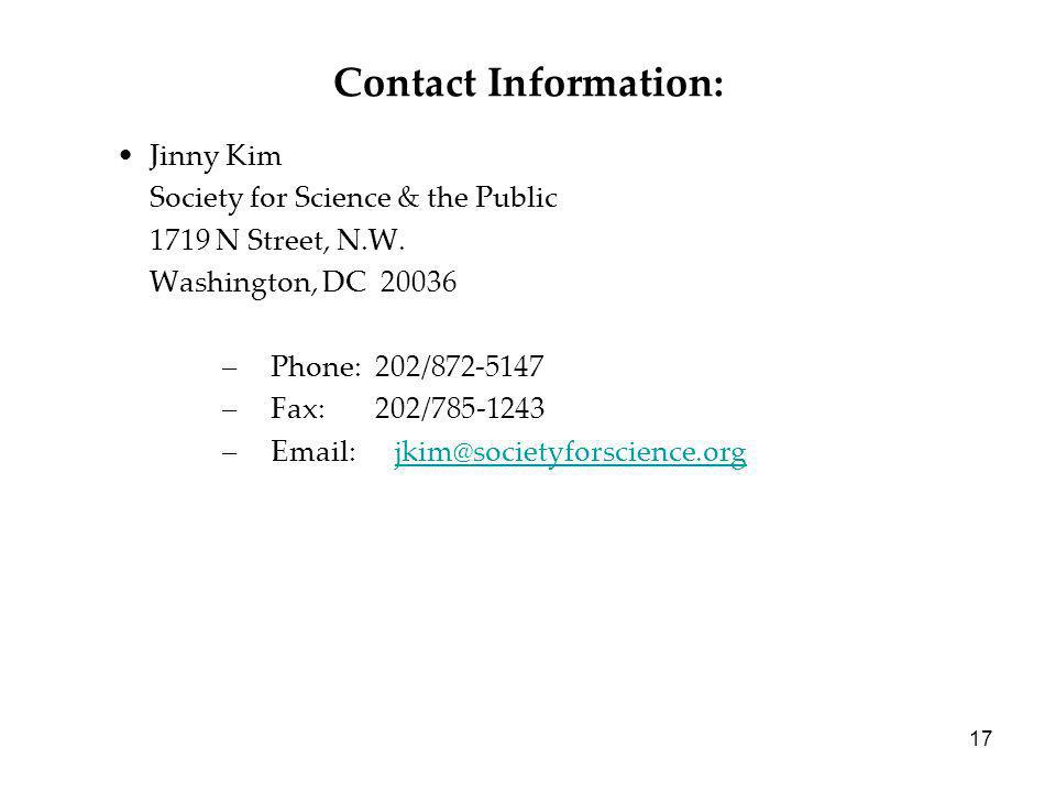 17 Contact Information: Jinny Kim Society for Science & the Public 1719 N Street, N.W. Washington, DC 20036 – Phone: 202/872-5147 – Fax: 202/785-1243