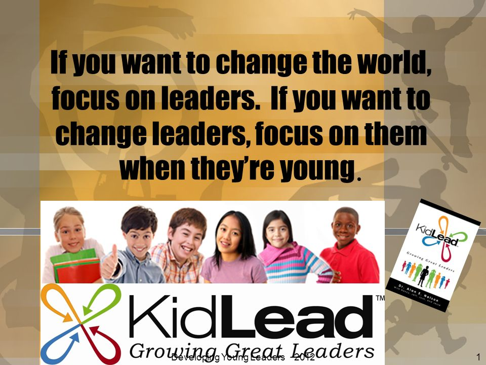 If you want to change the world, focus on leaders.