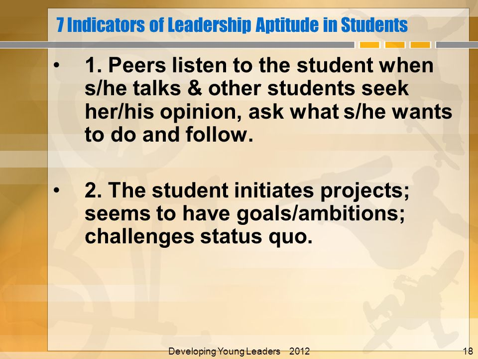 7 Indicators of Leadership Aptitude in Students 1.
