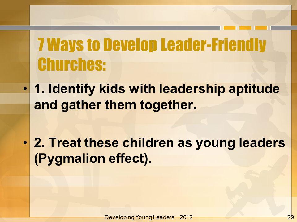 7 Ways to Develop Leader-Friendly Churches: 1.