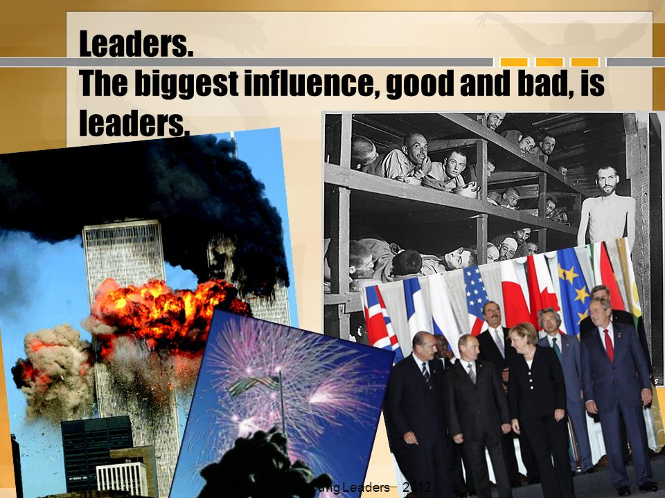 Leaders. The biggest influence, good and bad, is leaders.