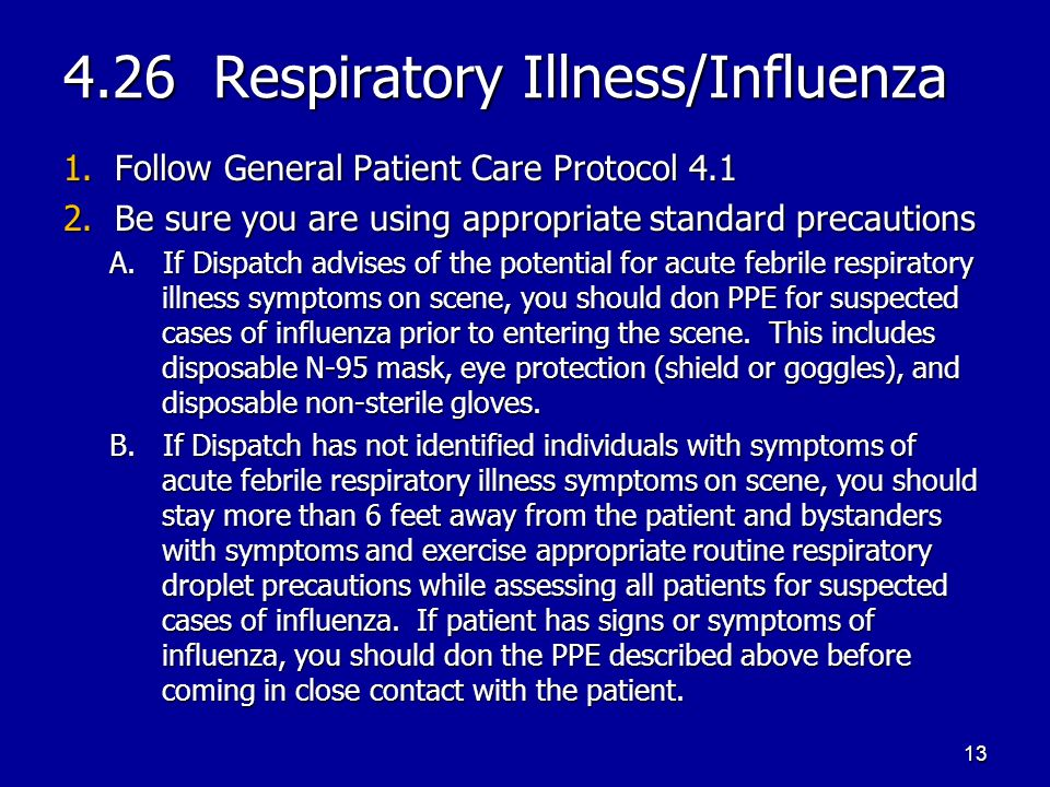 4.26 Respiratory Illness/Influenza 1. Follow General Patient Care Protocol 4.1 2.