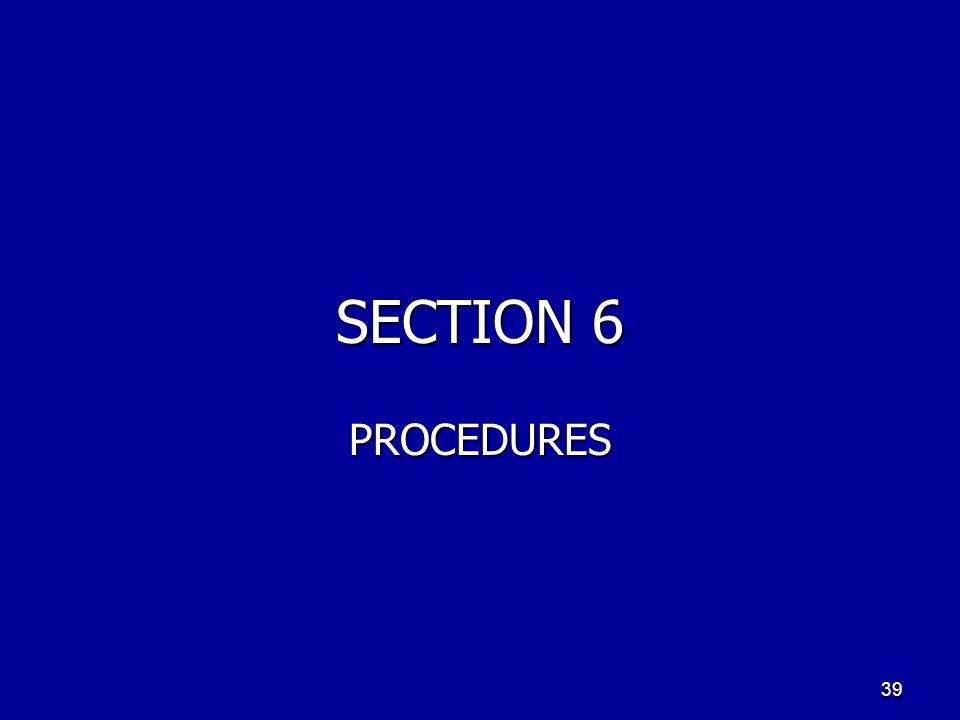 SECTION 6 PROCEDURES 39