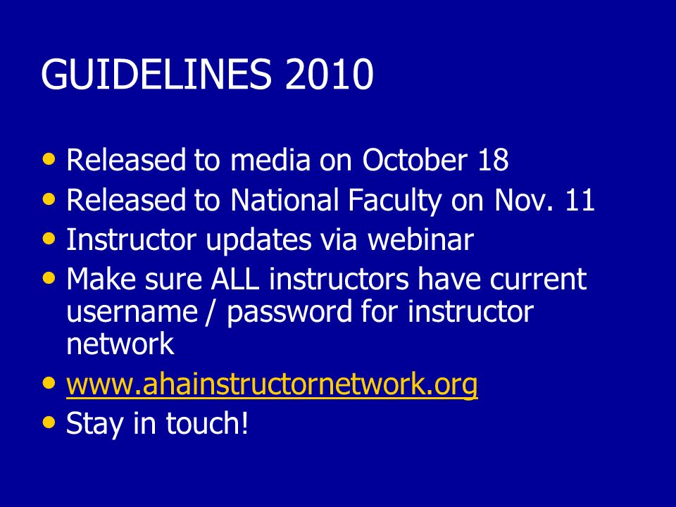 GUIDELINES 2010 Released to media on October 18 Released to National Faculty on Nov.