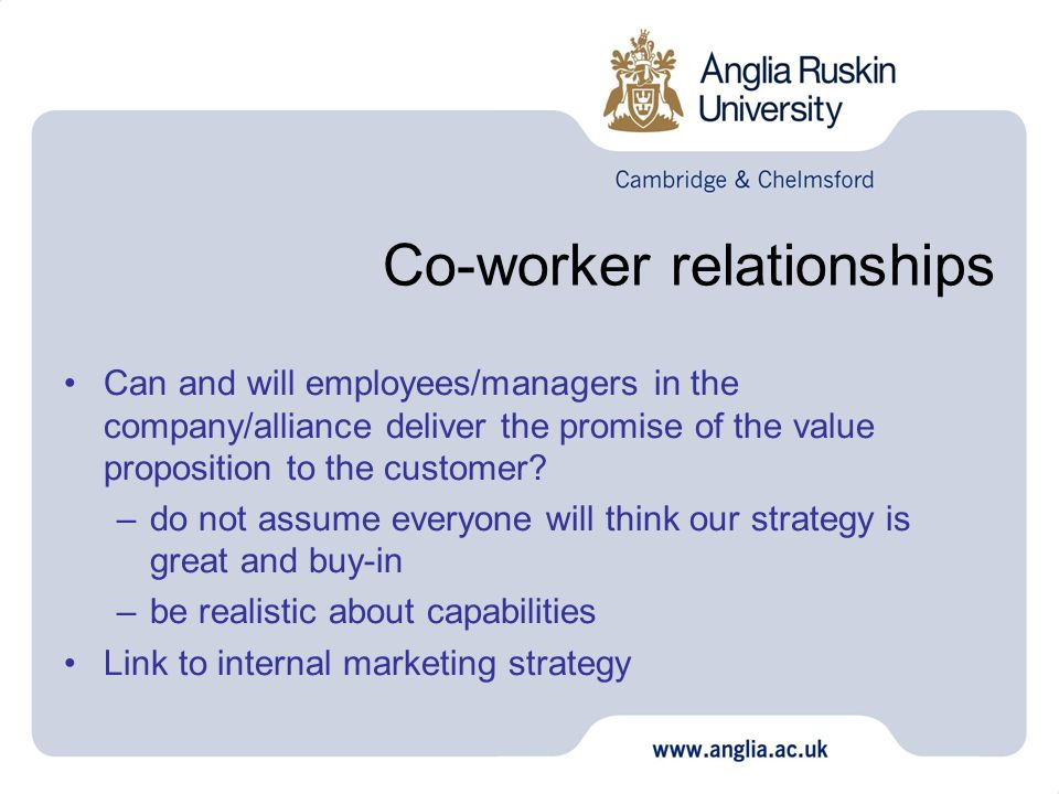 Co-worker relationships Can and will employees/managers in the company/alliance deliver the promise of the value proposition to the customer? –do not