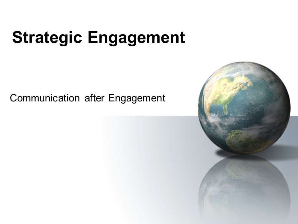 Strategic Engagement Communication after Engagement