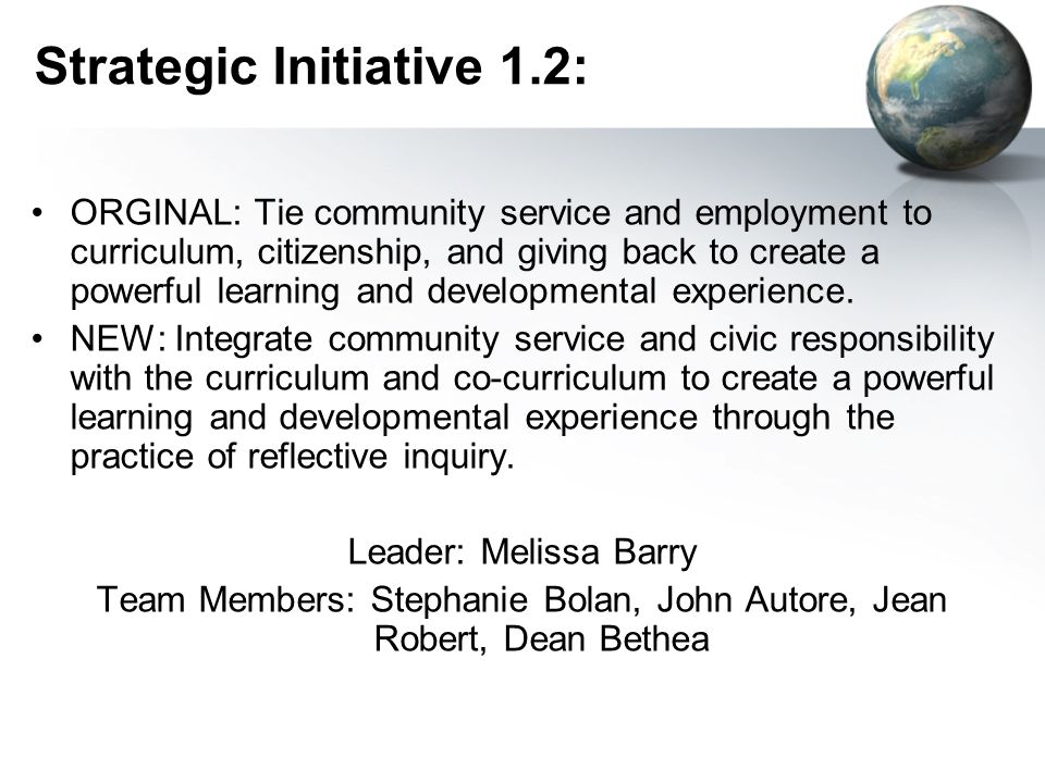 Strategic Initiative 1.2: ORGINAL: Tie community service and employment to curriculum, citizenship, and giving back to create a powerful learning and developmental experience.