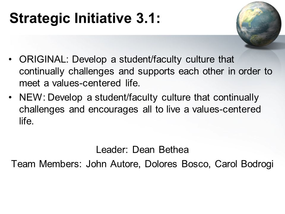 Strategic Initiative 3.1: ORIGINAL: Develop a student/faculty culture that continually challenges and supports each other in order to meet a values-centered life.