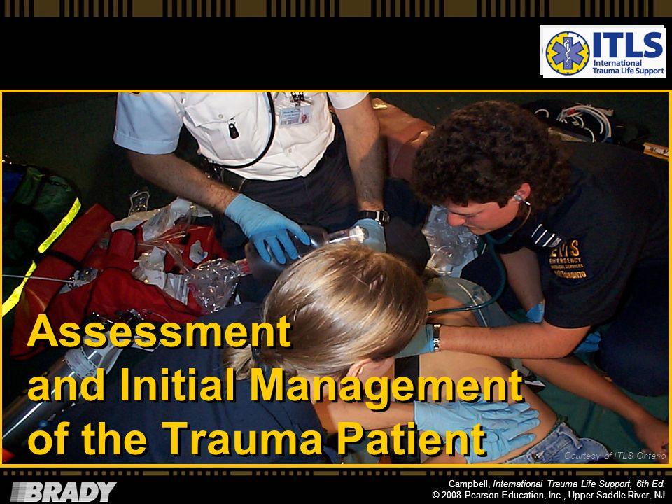 Campbell, International Trauma Life Support, 6th Ed. © 2008 Pearson Education, Inc., Upper Saddle River, NJ International Trauma Life Support for Preh