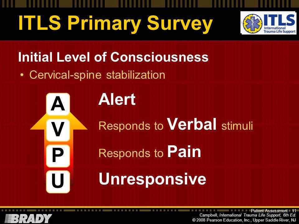 Campbell, International Trauma Life Support, 6th Ed. © 2008 Pearson Education, Inc., Upper Saddle River, NJ ITLS Primary Survey General impression App