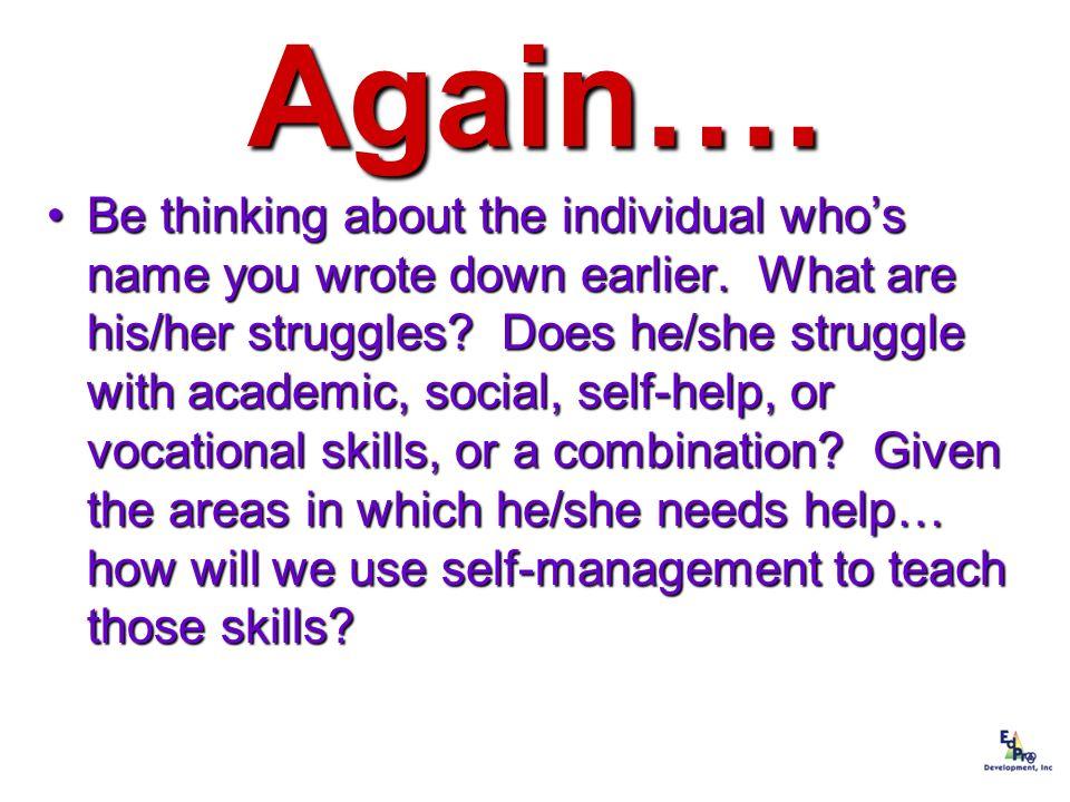 Teaches or Improves… VOCATIONAL SKILLS ACADEMIC SKILLS SOCIAL SKILLS SELF HELP SKILLS