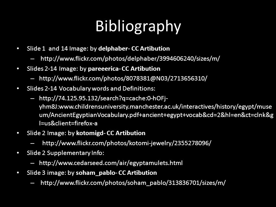Bibliography Slide 1 and 14 Image: by delphaber- CC Artibution – http://www.flickr.com/photos/delphaber/3994606240/sizes/m/ Slides 2-14 Image: by pare