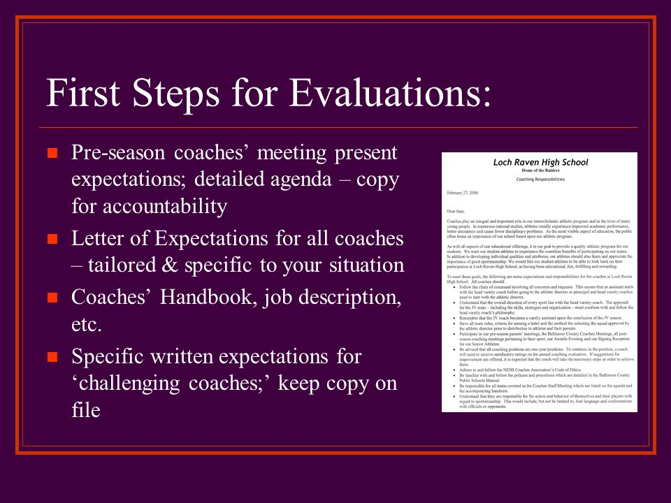 First Steps for Evaluations: Pre-season coaches meeting present expectations; detailed agenda – copy for accountability Letter of Expectations for all