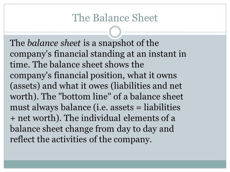 The Balance Sheet Assets represent the company s use of funds.