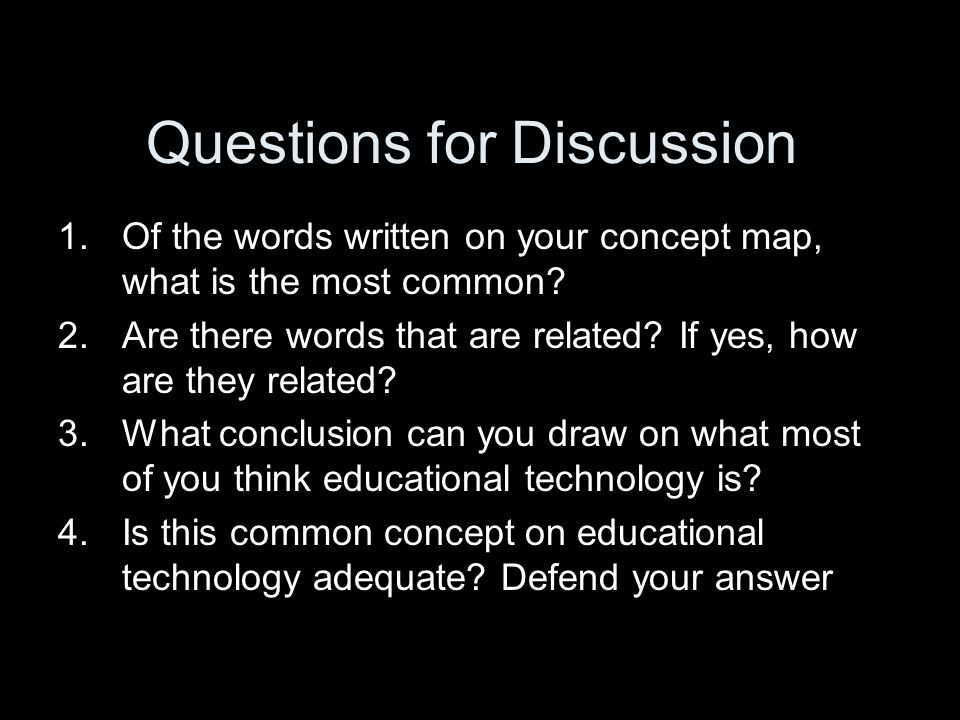 Questions for Discussion 1.Of the words written on your concept map, what is the most common.